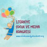 1. Türkiye Çocuk ve Medya Kongresi