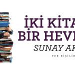 Sunay Akın – İki Kitap Bir Heves